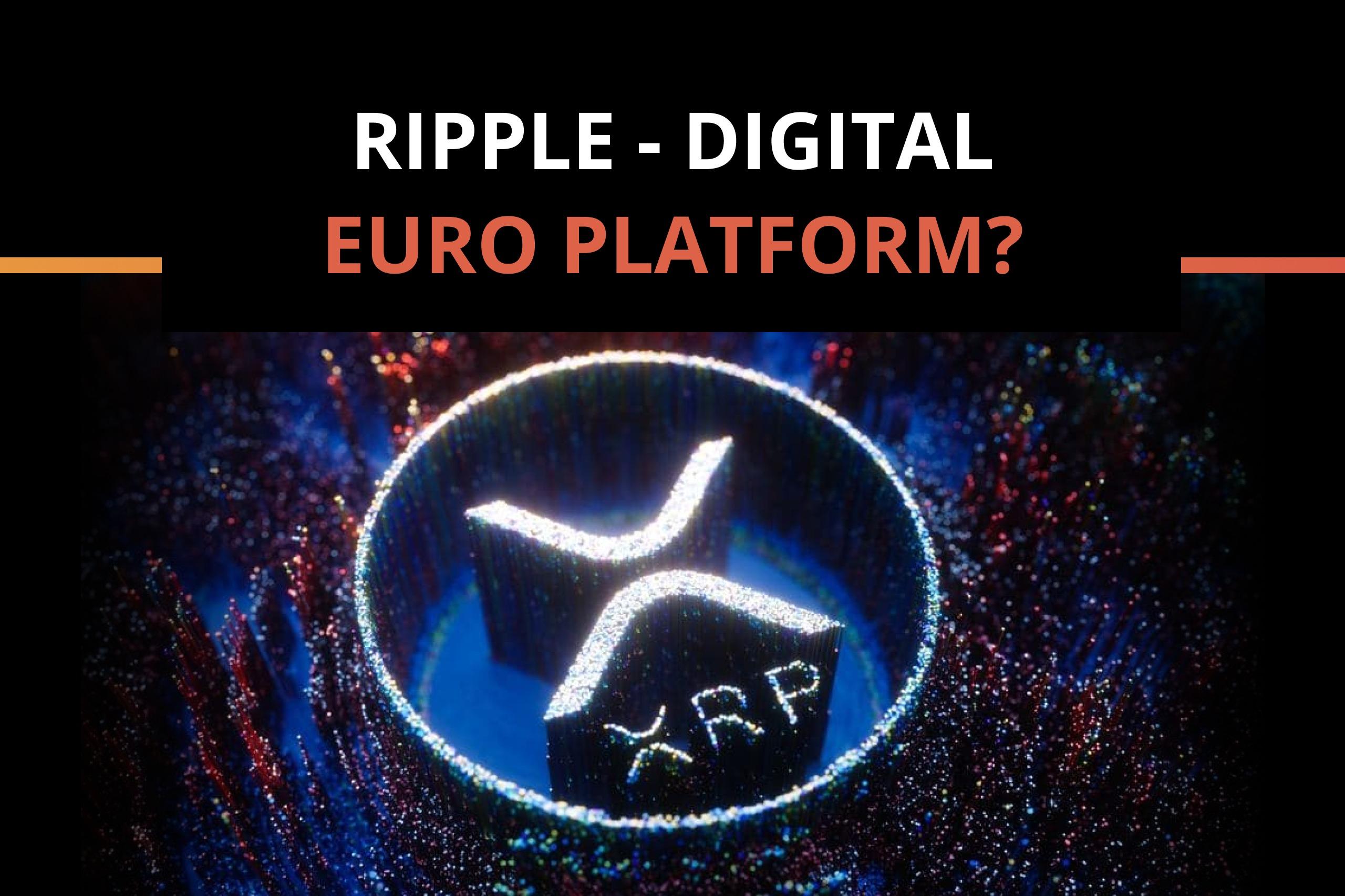 Ripple as a digital EURO platform?