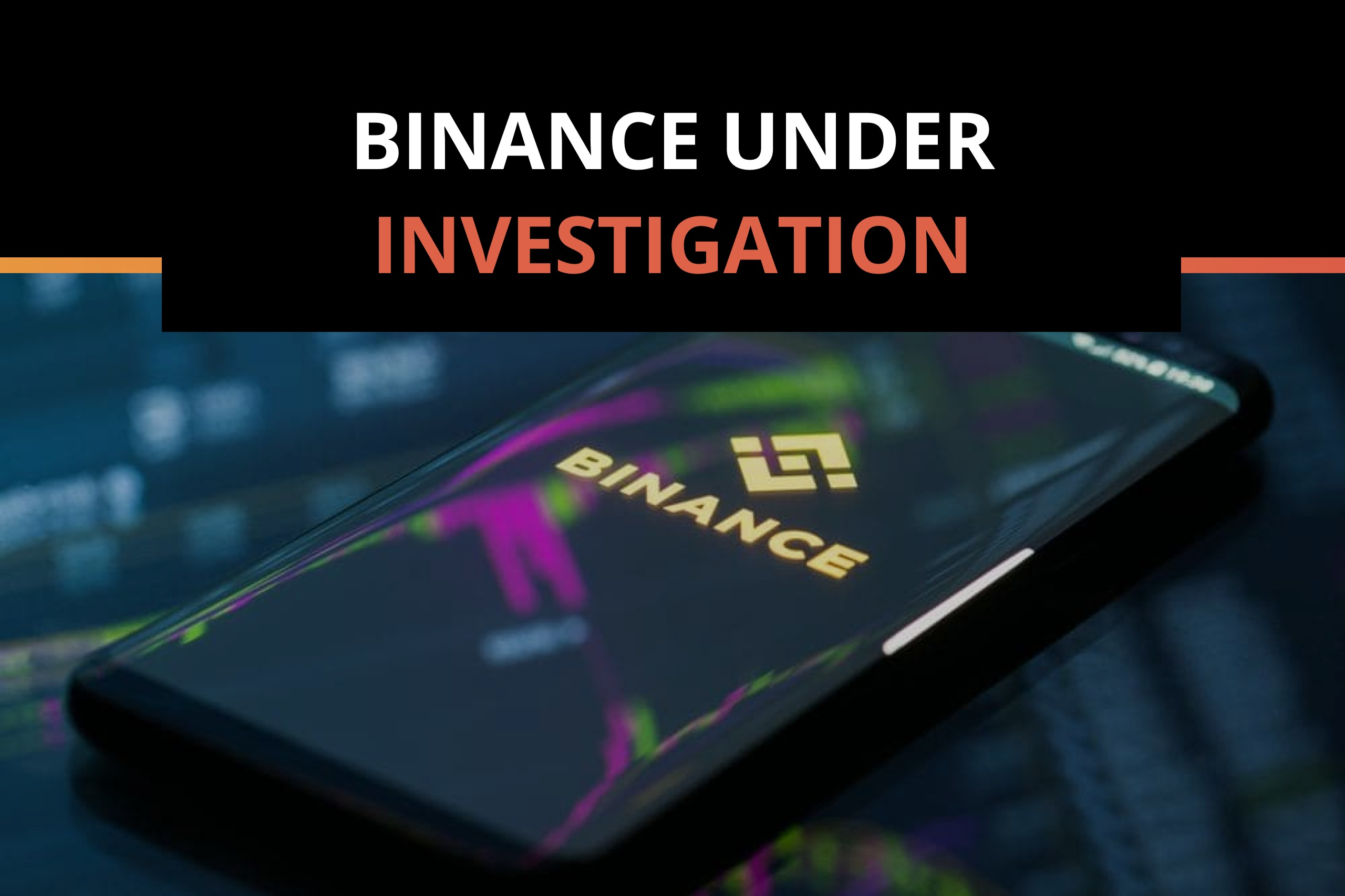 Binance under investigation, but Bitcoin does not care