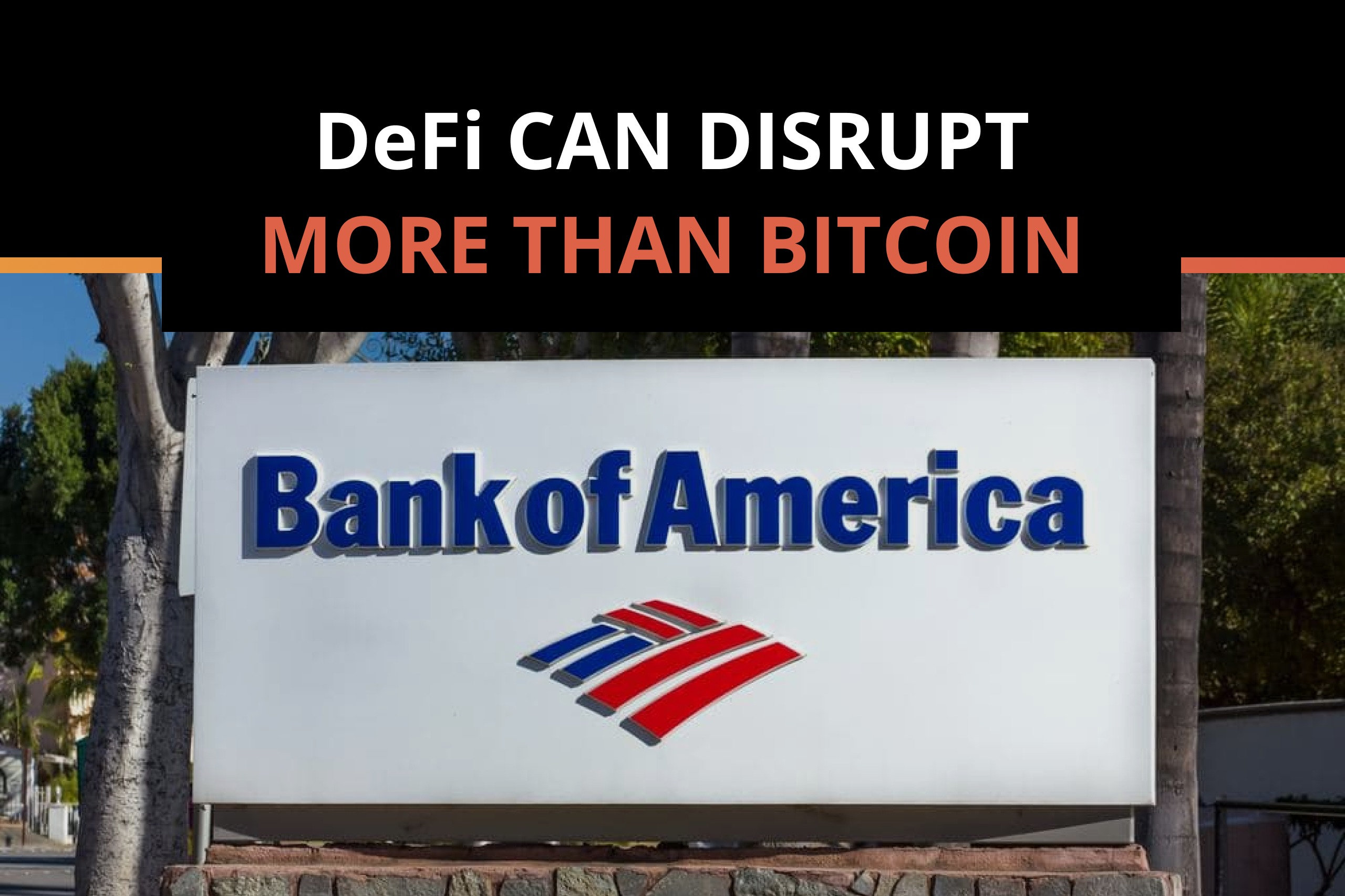 Decentralized Finance Can Disrupt More Than Bitcoin