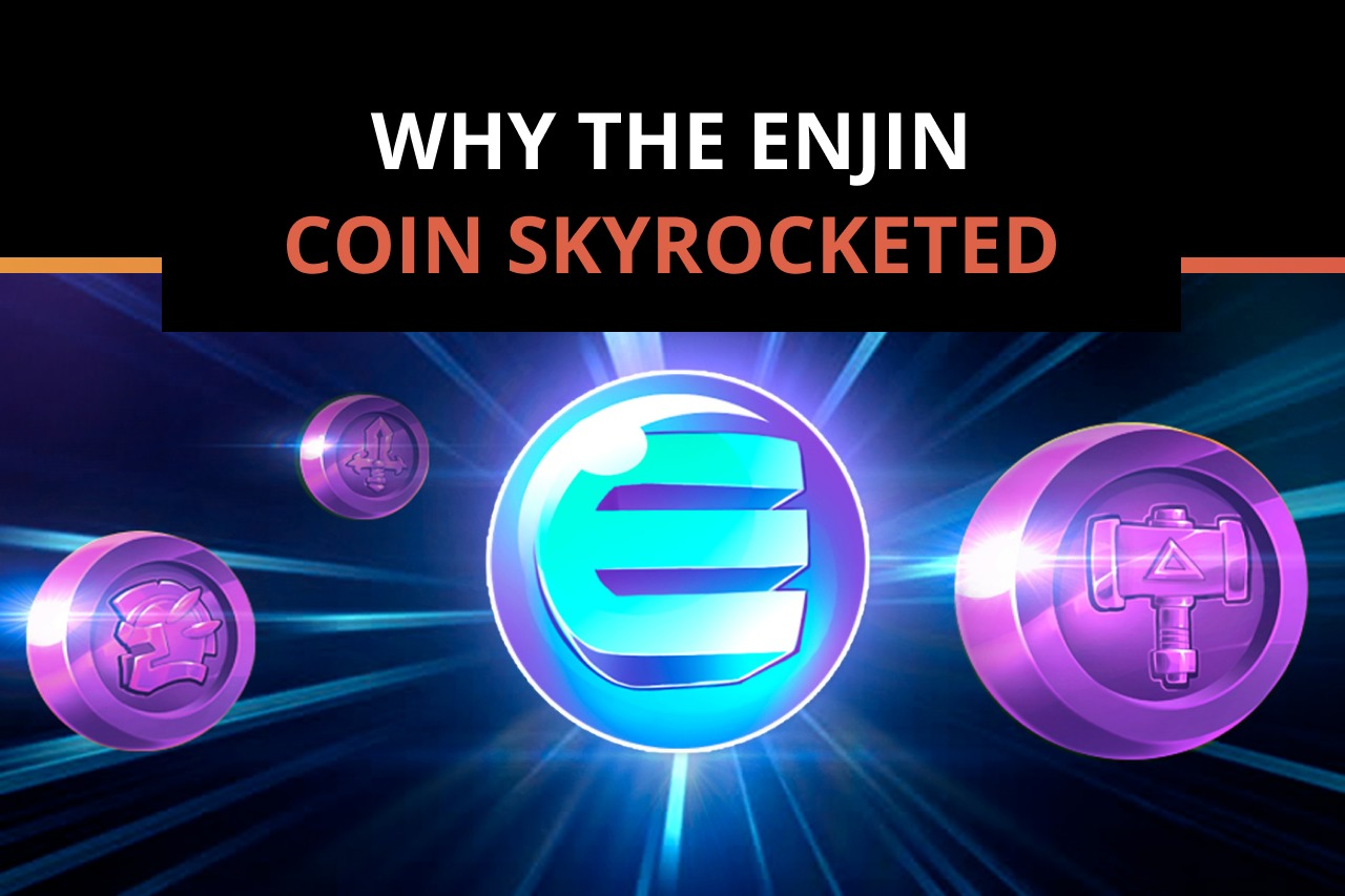 Reasons why Enjin (ENJ) price has skyrocketed over the last month