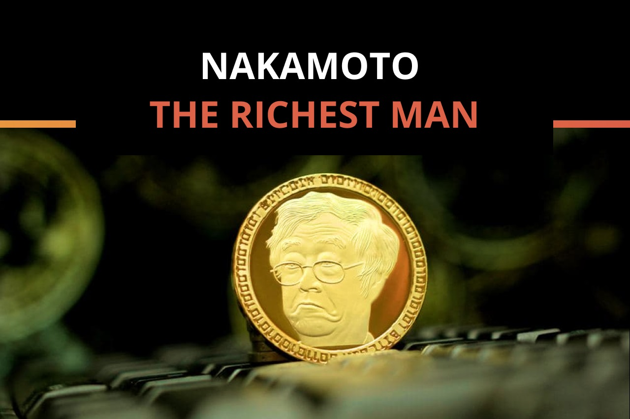 Will Satoshi Nakamoto become the world's richest person thanks to Bitcoin?