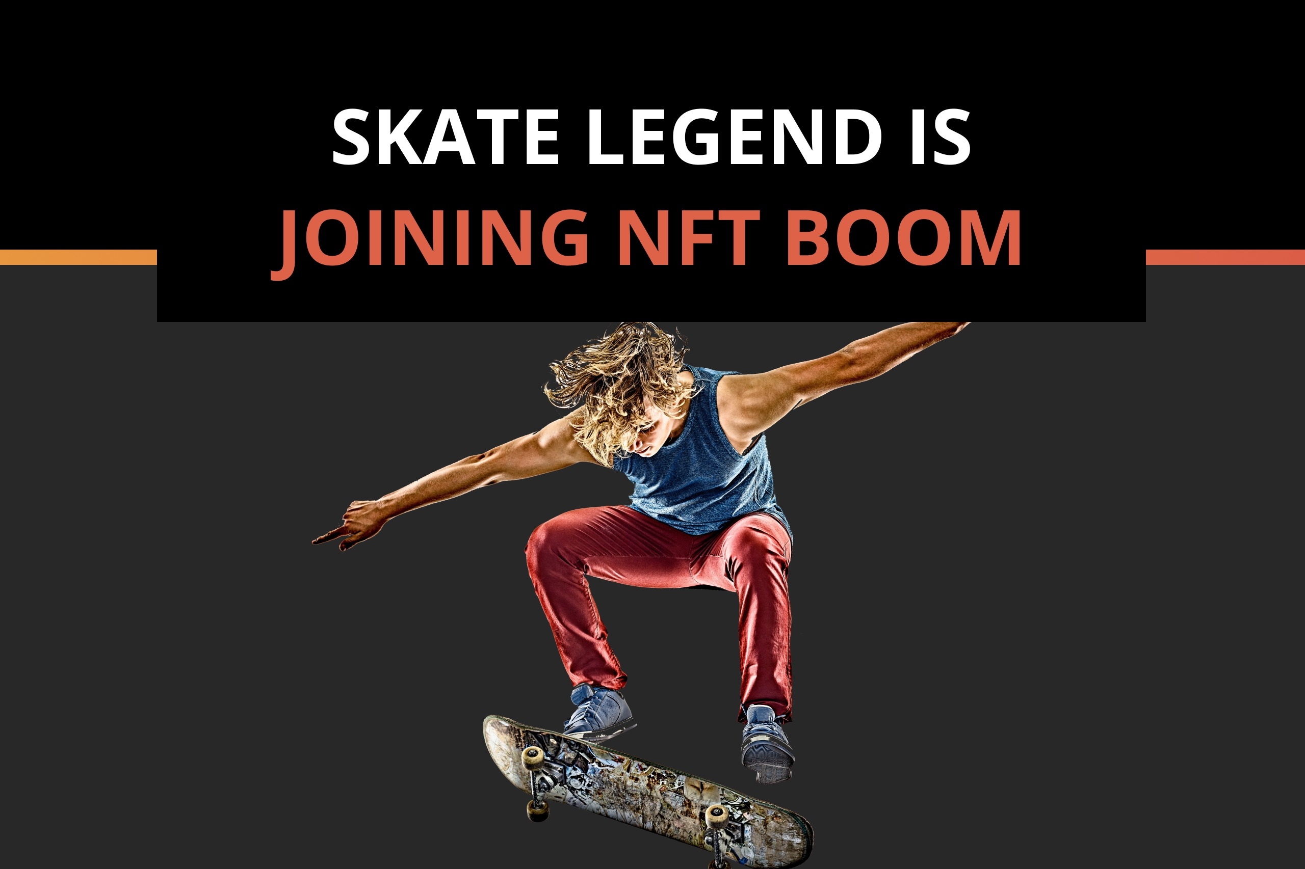Skate legend is dropping into the world of NFTs