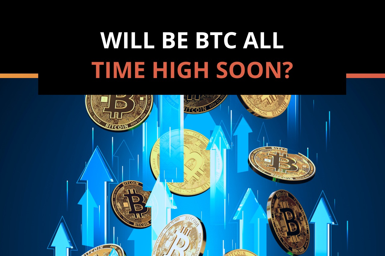 Will Bitcoin be all-time high soon?