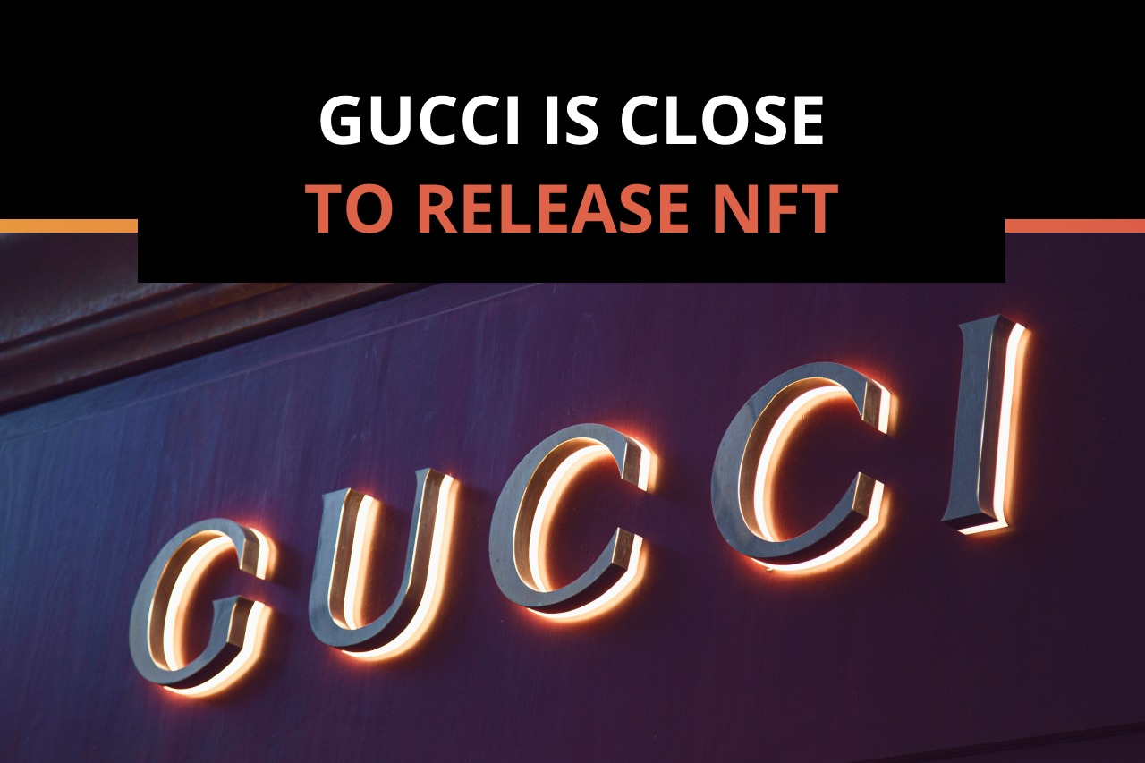 Gucci is close to release NFT
