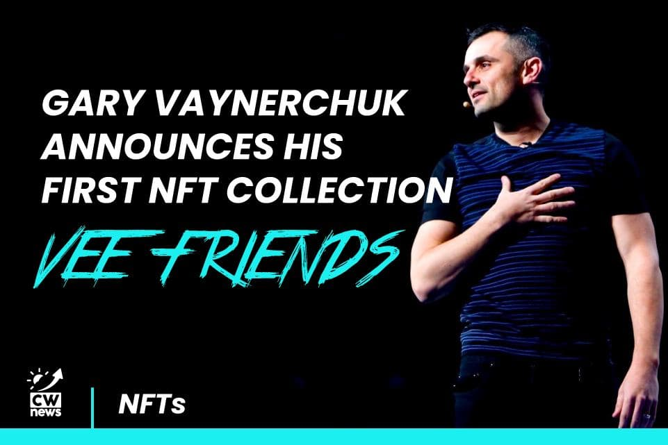 Gary Vaynerchuk Announces His First NFTs Collection – VEE FRIENDS