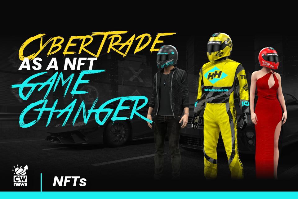 CyberTrade as an NFT game-changer of this year is going to be launched by IOI Corporation