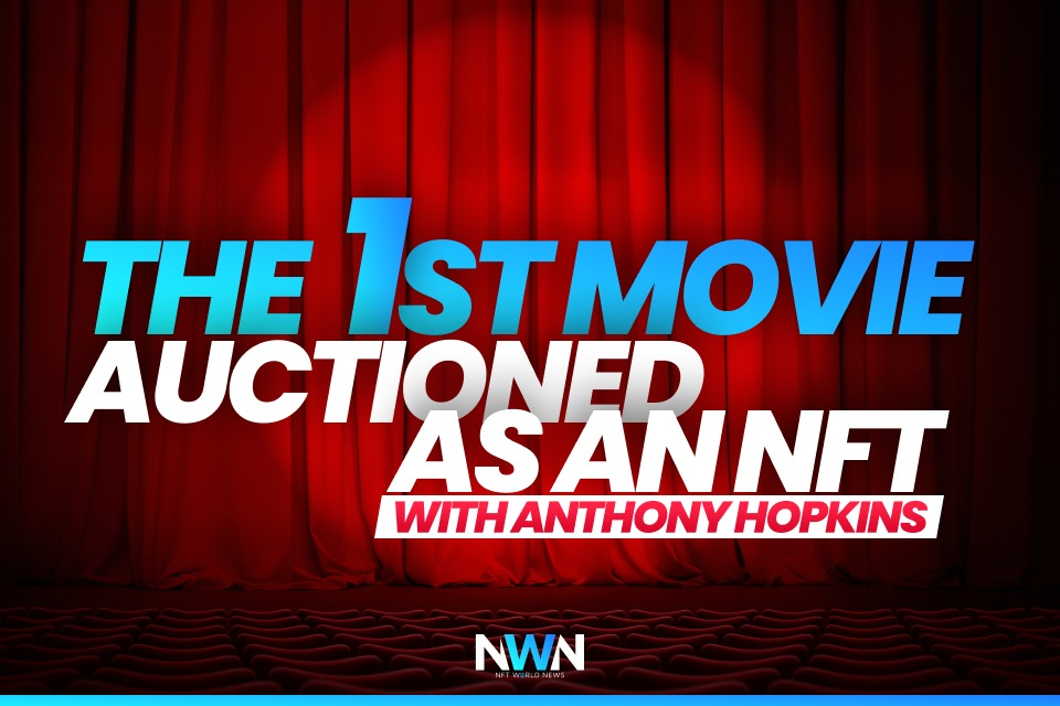 The 1st Movie Auctioned as an NFT With Anthony Hopkins