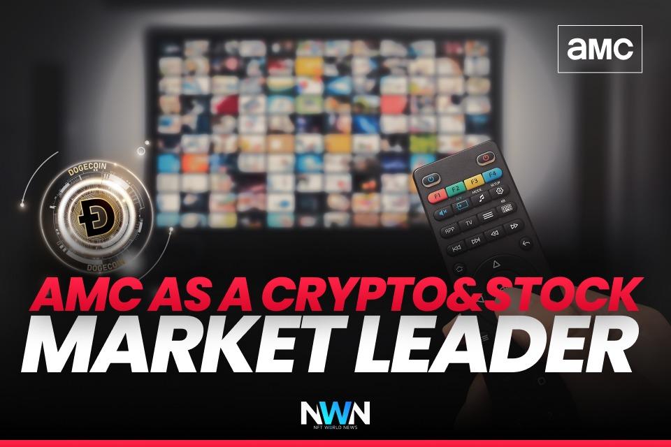 AMC as a Crypto&Stock Market Leader