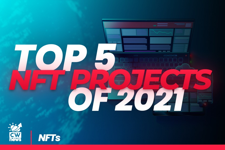 TOP 5 NFT PROJECTS OF 2021