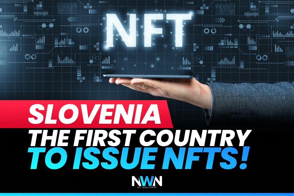 Slovenia – The First Country To Issue NFTs!