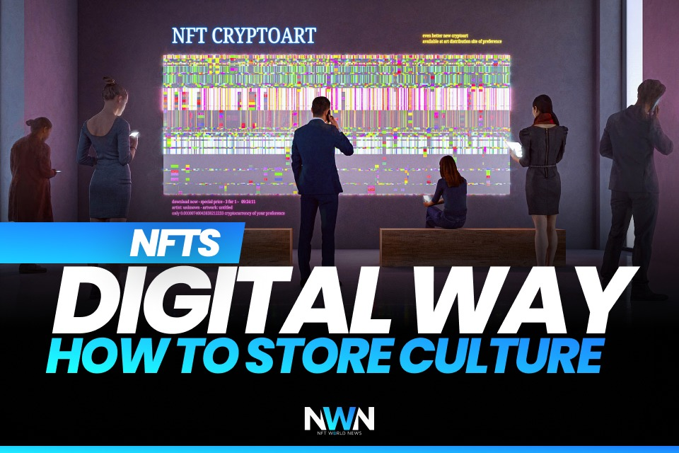 NFTs -Digital Way How to Store Culture