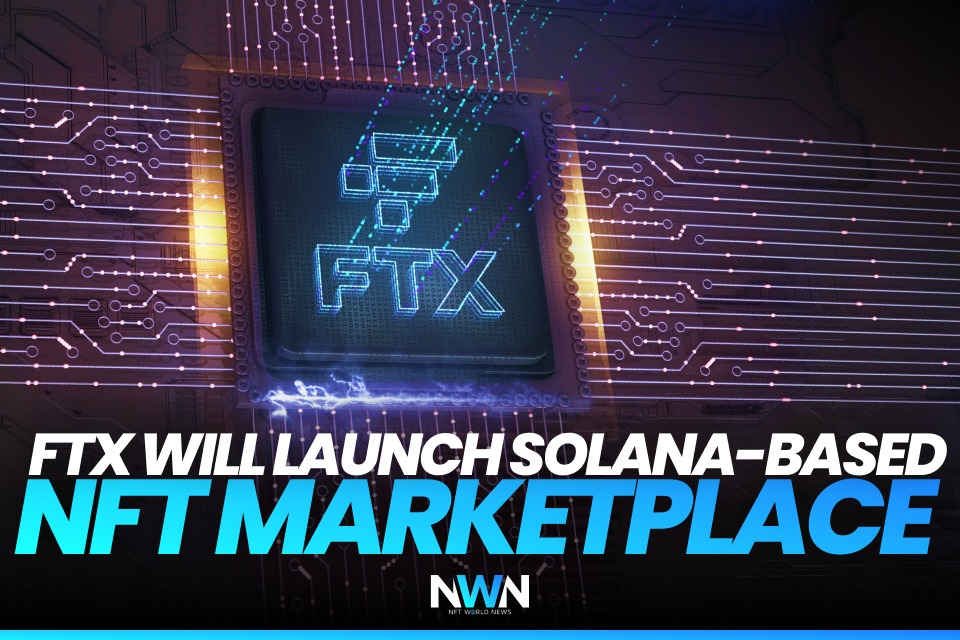 FTX Will Launch Solana-based NFT Marketplace