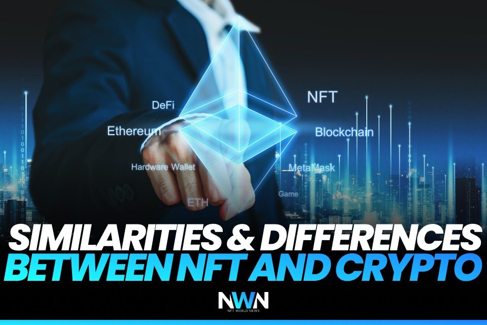 Similarities&Differences Between NFT and Crypto